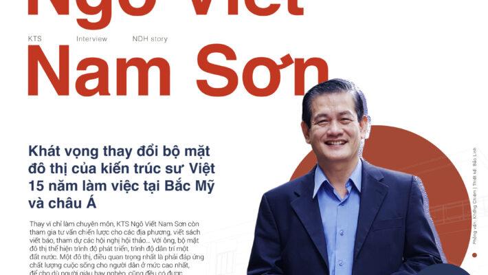 Phỏng vấn KTS Ngô Viết Nam Sơn về khát vọng thay đổi bộ mặt đô thị Việt Nam
